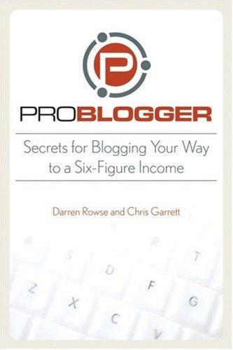 ProBlogger by Darren Rowse and Chris Garrett