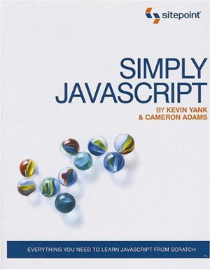 Simply JavaScript by Kevin Yank and Cameron Adams